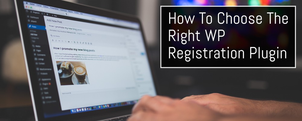How to Choose the Right WP Registration Plugin