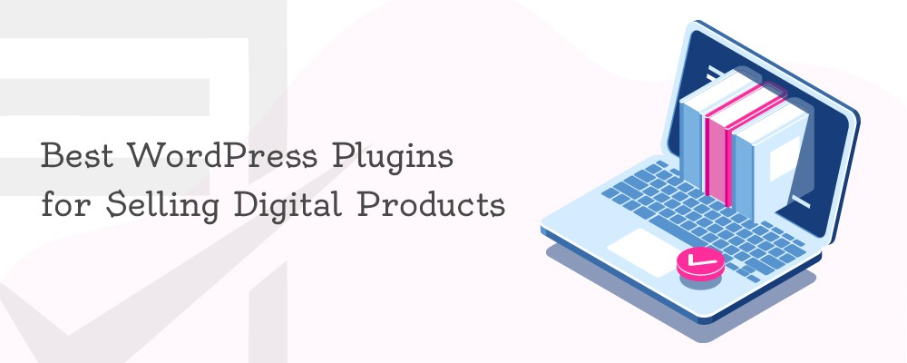 Best WordPress Plugins for Selling Digital Products
