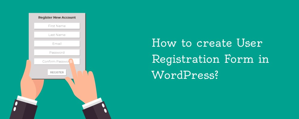 How to Create a User Registration Form in WordPress – Step by step guide