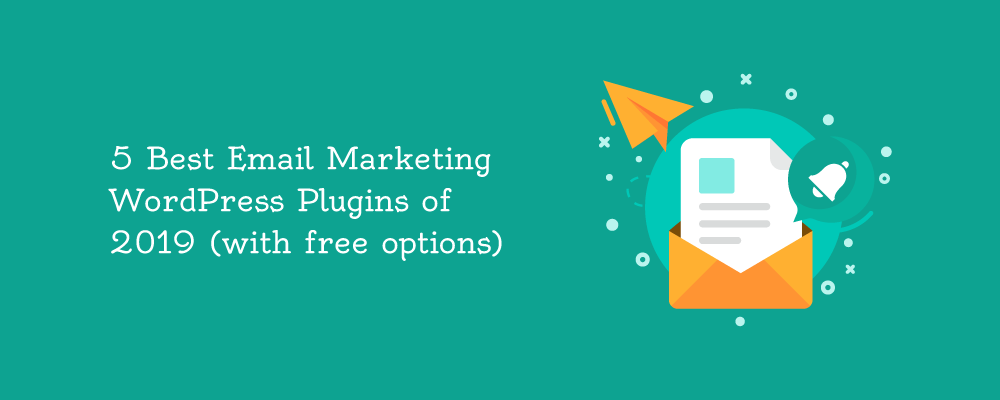 5 best Email Marketing WordPress plugins of 2019