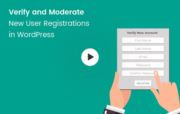 Verify and Moderate User Registrations