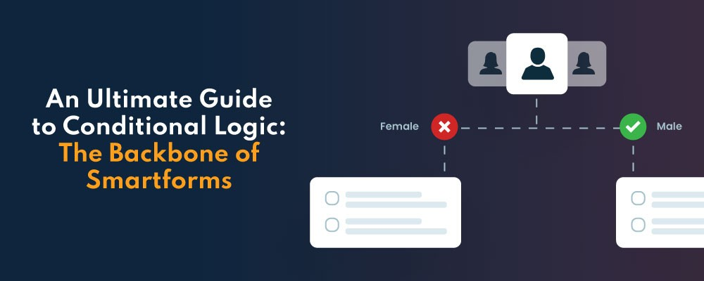 An ultimate guide to conditional logic the backbone of smart forms